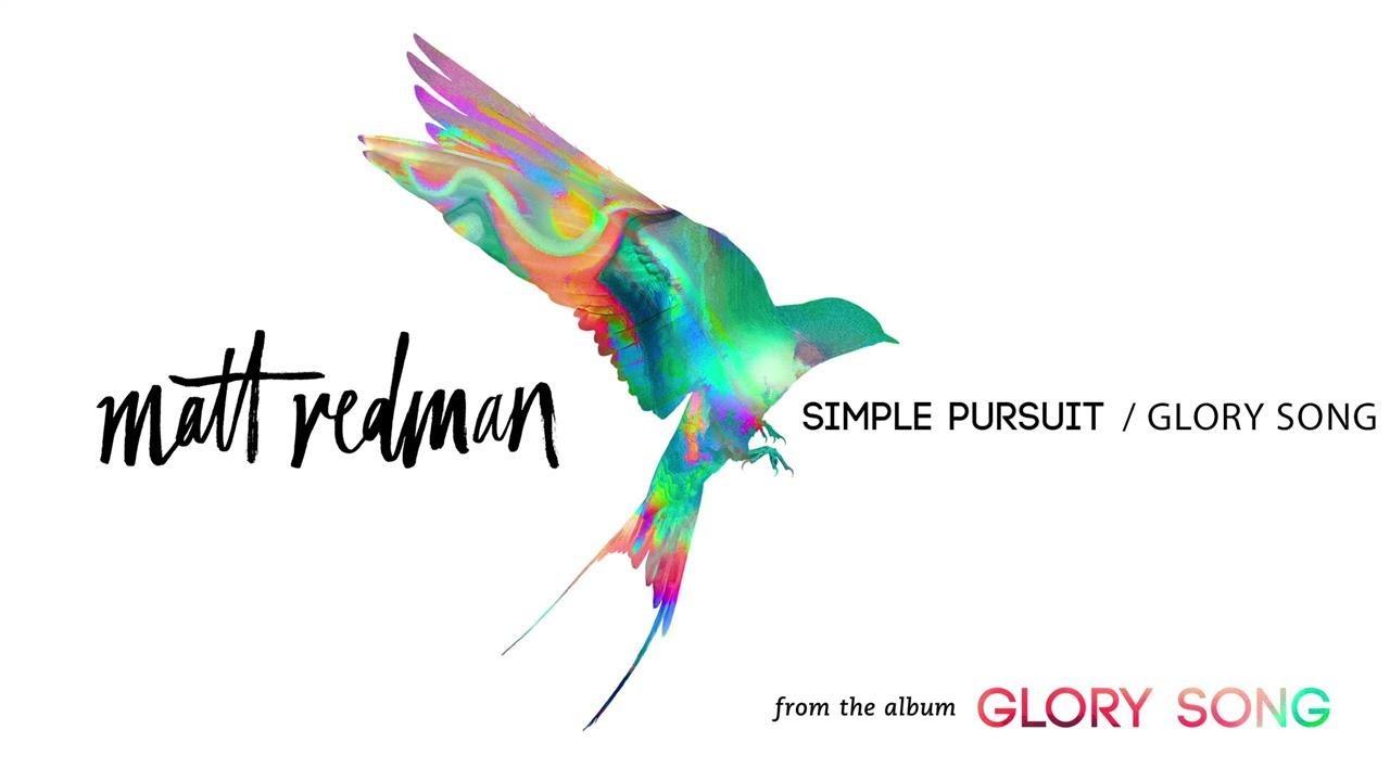 Matt Redman - Simple Pursuit / Glory Song (Audio)