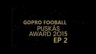 Copy of GoPro Football | Puskás Awards | #2 | Ep 6-10