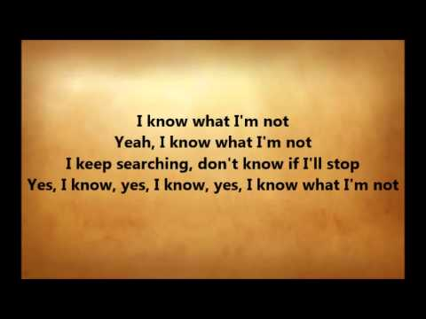Nico & Vinz - Know What I'm Not Lyrics
