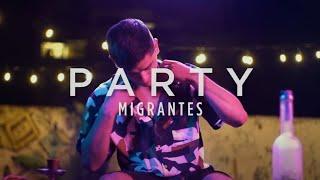 Migrantes - Party | Video Oficial