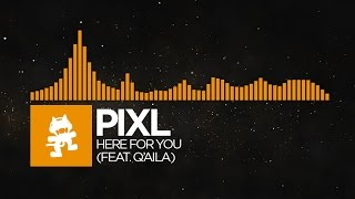 [House] - PIXL - Here For You (feat. Q'AILA) [Monstercat Release]