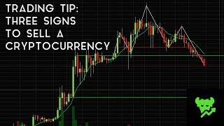 Trading Tip #10: Three Signs To Sell A Cryptocurrency