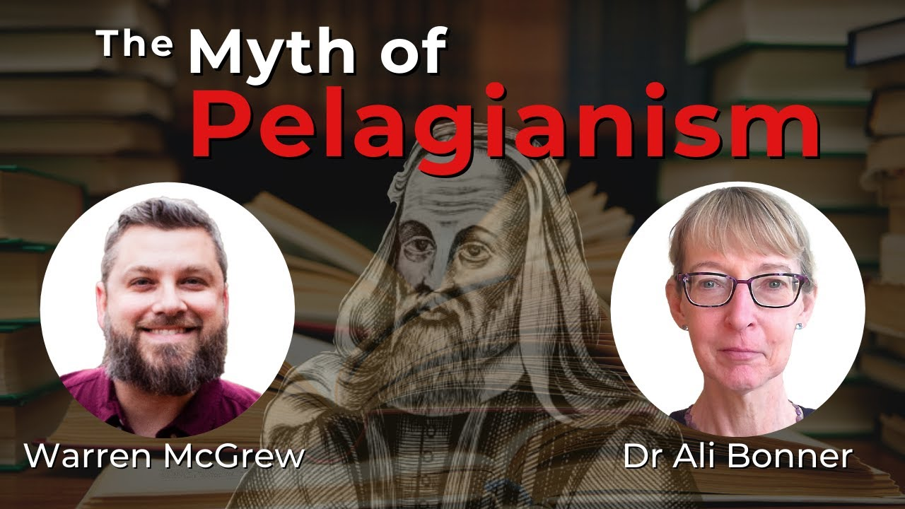 The Myth of Pelagianism - An Interview w/ Dr Ali Bonner