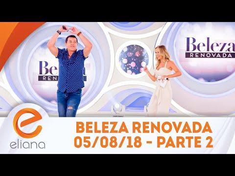 Beleza Renovada - Parte 2 | Programa Eliana (05/08/18)
