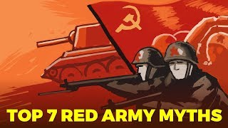 Top 7 Red Army Myths - World War 2