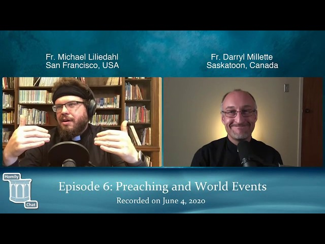Homily Chat Episode #6 (June 4, 2020): Preaching and World Events