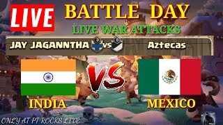 INDIA V/S MEXICO | LIVE WAR ATTACKS | CLASH OF CLANS