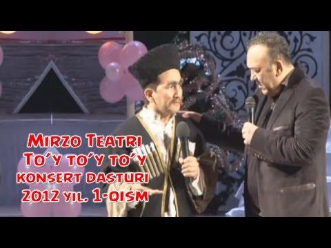 Mirzo Teatri - To'y-to'y-to'y Nomli Konsert Dasturi 2012 1-qism