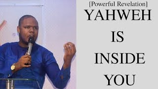 [Powerful Revelation] Yahweh is Inside you - Pastor Chidiebere Amanoh