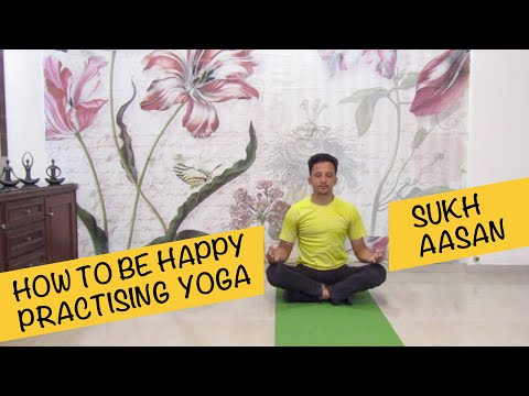 how-to-be-happy-|-sukh-aasan-|-yoga-for-beginners
