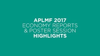 APLMF Economy Reports & Poster Session – 2017 – Siem Reap, Cambodia