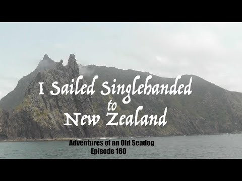 I Sailed Singlehanded to New Zealand . Adventures of an Old Seadog, ep160