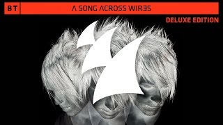 Arty, Nadia Ali & BT - Must Be The Love (Dannic Remix) [A Song Across Wires - Deluxe Edition]