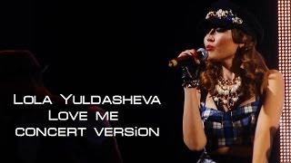 Lola Yuldasheva Love me concert version.mp3