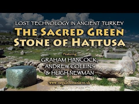 The Sacred Green Stone of Hattusa: Lost Technology in Ancient Turkey with Graham Hancock