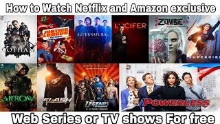 How to watch Netflix and Amazon exclusive web series for free|Without any paid subscription