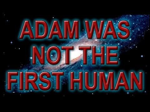 Adam Was Not The First Human