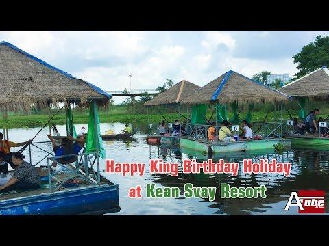 Kean Svay Resort On King Birthday Holiday| A Tube Video