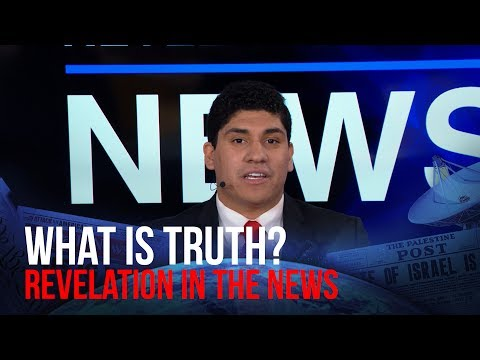 What is Truth? (Revelation in the News)