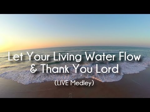 Vinesong - Let Your Living Water Flow/Thank You Lord (Lyric Video)