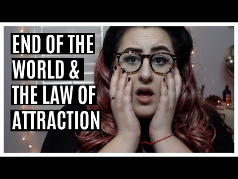 END OF THE WORLD & LAW OF ATTRACTION THEORIES-Q&A