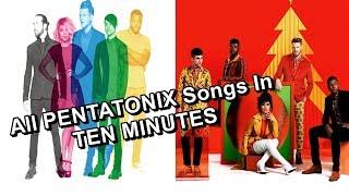 All PENTATONIX Songs In TEN MINUTES