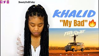 Khalid -  My Bad | REACTION Video