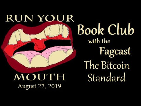 Bookclub W/ The Fagcast- The Bitcoin Standard- Run Your Mouth Podcast