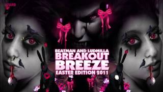 Beatman and Ludmilla - Breakout Breeze Easter Edition 2011