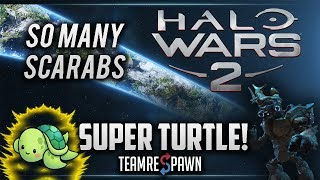 Bullying With Yap Yap's Scarabs | Halo Wars 2 Super Turtle