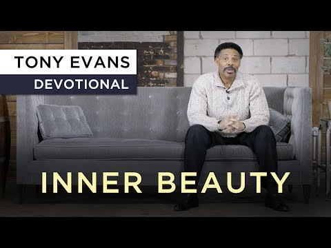 God is Impressed with Inner Beauty  Devotional  Tony Evans