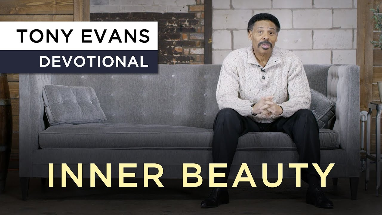 God is Impressed with Inner Beauty | Devotional by Tony Evans
