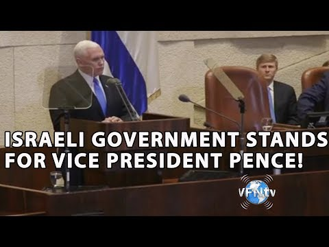 ISRAEL GOVERNMENT STANDS FOR VP Pence Bold, Strong, Unified Support For The State Of Israel