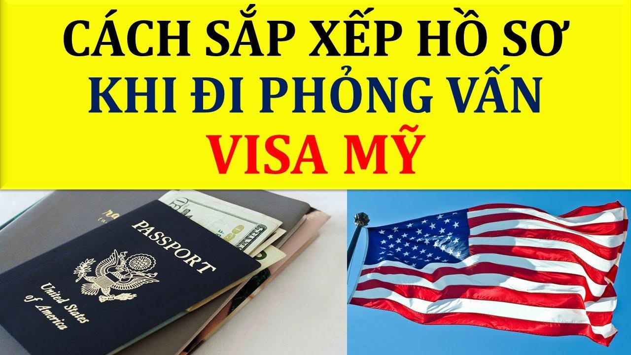 Cách sắp xếp hồ sơ Phỏng vấn visa Mỹ – Chuẩn bị chu đáo