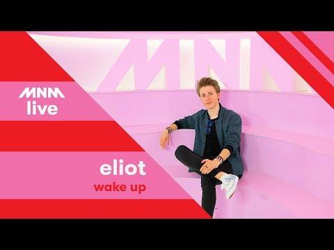 MNM LIVE: Eliot - Wake Up