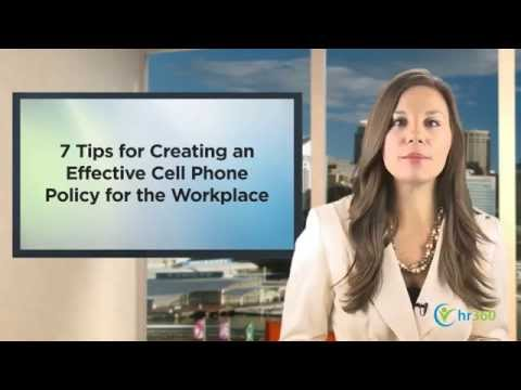 7 Tips For Creating An Effective Cell Phone Policy For Your Workplace