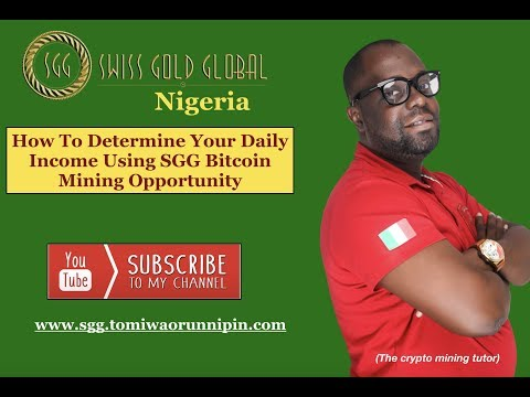 Swiss Gold Global Nigeria | How To You Determine Your Daily Income Using Bitcoin Mining Opportunity