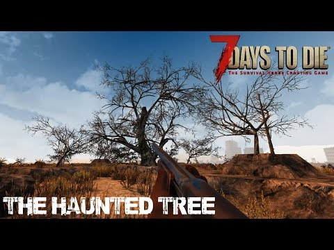 7 Days To Die (Alpha 16.4) - The Haunted Tree (Day 169)