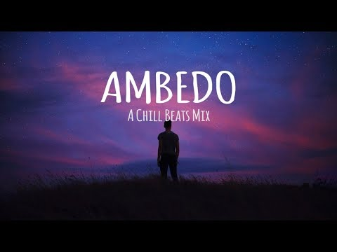 Ambedo // A Chill Beats Mix