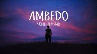 Ambedo // A Chill Beats Mix