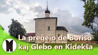 La preĝejo de Boriso kaj Glebo en Kidekŝa (subtekstoj en Esperanto)