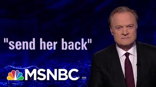 Ilhan Omar Greeted With Cheers, Trump Flip Flops On 'Send Her Back' | The Last Word | MSNBC