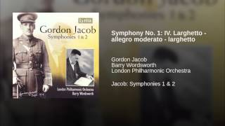 Symphony No. 1: IV. Larghetto - allegro moderato - larghetto