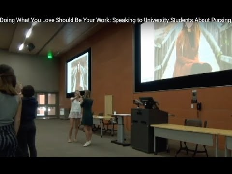 Doing What You Love Should Be Your Work: Speaking to University Students About Pursing Passion