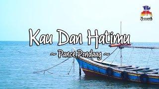 Pance Pondaag - Kau Dan Hatimu (Official Lyric Video)