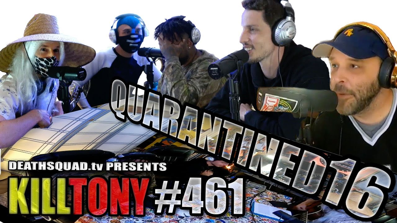 KILL TONY #461 - STUDIO SESSIONS 16