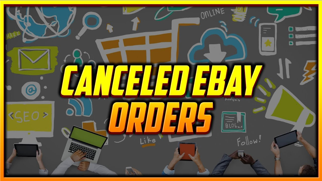 What to Do When a Buyer on eBay Cancels an Order
