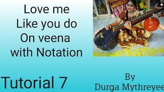 How to play love me like you do on veena |Tutorial 7