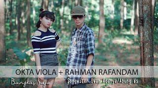 Download Lagu OKTA VIOLA FT RAFANDAM - BUNGKUS SAJA ( Official music video ) mp3