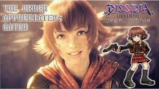 Dissidia Final Fantasy: Opera Omnia THE UNDER APPRECIATED: CATER